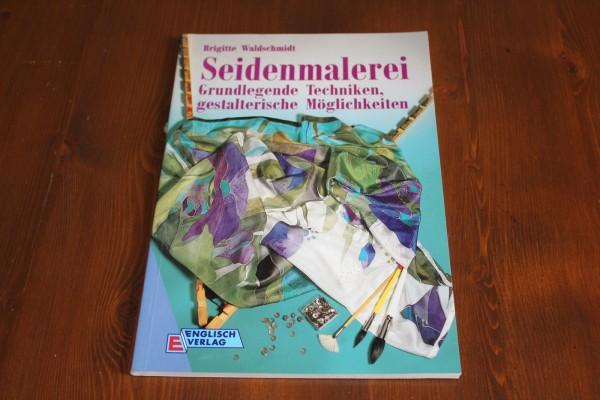 Heft Seidenmalerei Anleitung Grundlegende Techniken